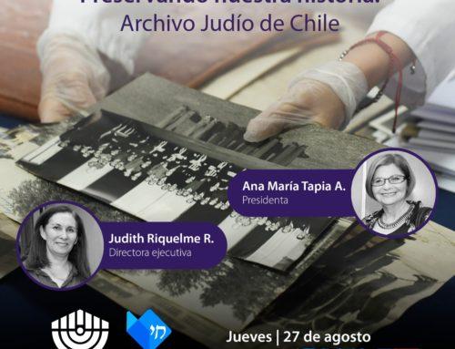 Encuentros cercanos en BNAI BRITH Chile: Preservando nuestra historia: Archivo Judío de Chile