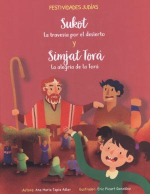 SUKOT: La travesía por el desierto y SIMJAT TORA: La alegría de la Torá
