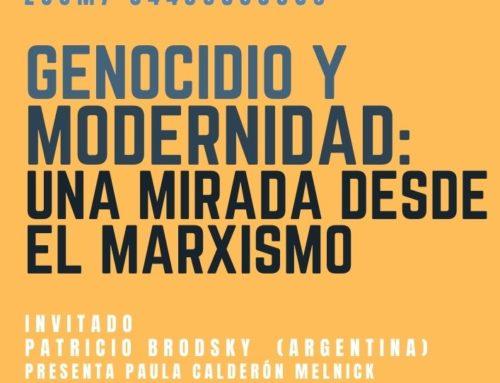 Genocidio y Modernidad: Una Mirada desde el Marxismo, charla viernes 30 de octubre -12 hrs.