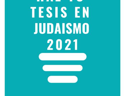 ¡Haz tu tesis en judaísmo!Convocatoria 2021